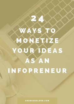 24 ways to monetize your ideas as an infopreneur << Andrea Bolder Online Entrepreneur, Business Entrepreneur, Business Tips, Online Business, Social Entrepreneurship, Blog Logo, Online Marketing, Content Marketing, Affiliate Marketing