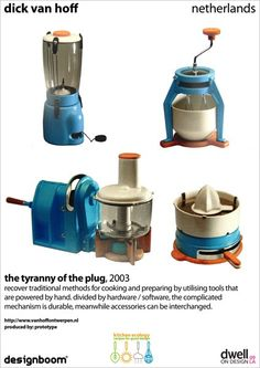 MULTIPLE HAND CRANKED ACCESSORIES! the tyranny of the plug by dick van hoff: recover traditional methods for cooking and preparing by utilising tools that are powered by hand