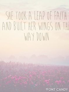 She took a leap of faith quote