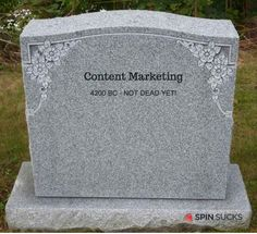 Content marketing is dead! Content marketing doesn't work! We have content shock! Here is why none of that simply is not true. It's alive and well.
