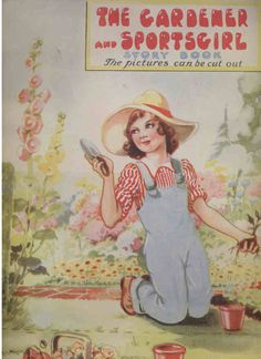 ''The Gardener and Sportsgirl Story Book'', illustrated by Eulalie, pub. Tree Brand. 1943