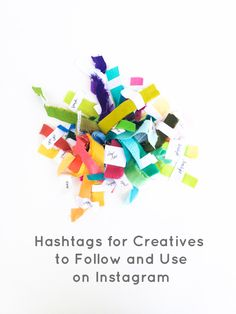 Hashtags for Creatives to Follow and Use on Instagram