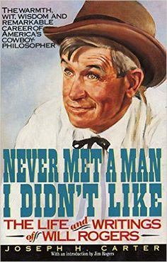 Never Met a Man I Didn't Like: The Life and Writings of Will ...