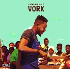 YBNL Star Adekunle Gold releases the video to WORK off his debut album GOLD.  The video was shot and directed by Mr. Moe Musa  In his words  The value of hard work my country people have to put in daily to survive cannot be dulled down. I respect your every profession no matter how little and I am thankful for you keeping our country running in spite of it all I give you WORK as you rest on WORKERS DAY.  Enjoy below