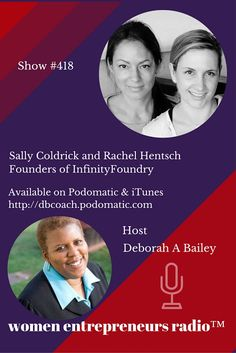 Sally Coldrick and Rachel Hentsch Founders of InfinityFoundry on Women Entrepreneurs Radio™