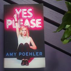 Read Yes Please? Yes Please!! #AmyPoehler #YesPlease #YesPleaseBook #Actress #Inspiration #Humor #Memoir #Motivation #Book #Reading #Love #Spring #Art #Artist #Dreams #Life #vscocam #vsco #vscocamphoto