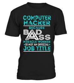 Computer Hacker - Badass Miracle Worker