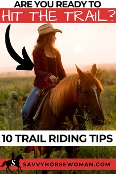 You don't need to be a seasoned horse rider to enjoy trail riding.  Whether you're a rookie rider or experienced equestrian, check out these 10 tips!