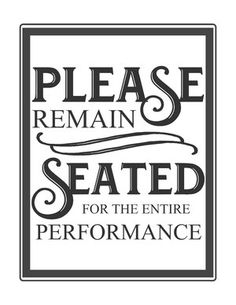 Free Bathroom Printable-Please remain seated for the performance.jpg