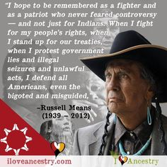 Famous Quote by Russell Means.