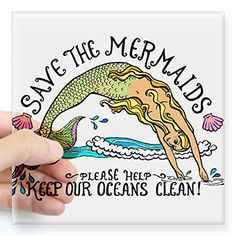 CafePress Save the Mermaid Sticker Square Sticker 3 x 3 - Standard Clear CafePress http://smile.amazon.com/dp/B00MNTO3XG/ref=cm_sw_r_pi_dp_0ZVqvb1ZF91AW
