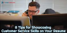 8 Tips for Showcasing Customer Service Skills on Your Resume  #resumetips #customerservice #resume
