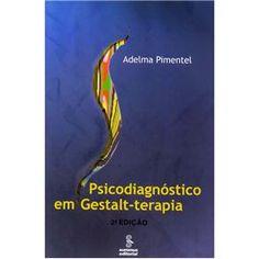 Livro - Psicodiagnóstico em Gestalt-terapia - Adelma Pimentel