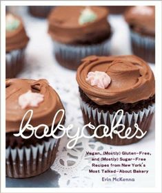 Read Book BabyCakes: Vegan, (Mostly) Gluten-Free, and (Mostly) Sugar-Free Recipes from New York's Most Talked-About Bakery: A Baking Book, Author Erin McKenna Sugar Free Desserts, Sugar Free Recipes, Gluten Free Recipes, Dessert Recipes, Vegan Recipes, Cupcake Recipes, Kosher Desserts, Vegan Desserts, Yummy Recipes