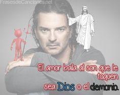 El amor baila al son que le toquen, sea Dios o el demonio. #Arjona #RicardoArjona #Frases #FrasesdeCanciones