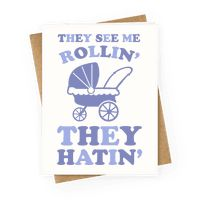 They See Me Rollin' They Hatin' Greetingcard