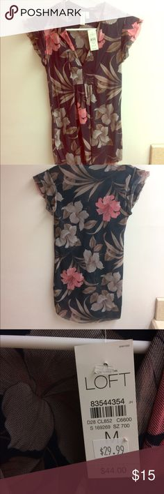 Loft, floral top. Brand new, never worn! Brand new Loft top, comfortable and could be dressy or casual! LOFT Tops