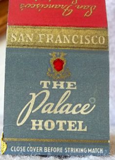 The Palace Hotel San Francisco #frontstriker #matchbook To Order your Business' Own Branded #Matchbooks or #Matchboxes GoTo: www.GetMatches.com or CALL 800.605.7331 Today!
