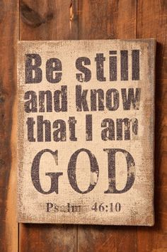 Country Shabby Farmhouse BE STILL AND KNOW THAT I AM GOD Burlap Picture Plaque