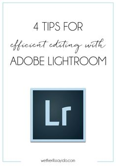 Four great tips on how to efficiently edit your photos with Adobe Lightroom.