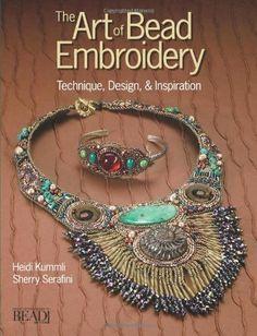 The Art of Bead Embroidery by Heidi Kummli