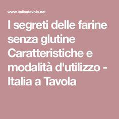 I segreti delle farine senza glutine Caratteristiche e modalità d'utilizzo - Italia a Tavola