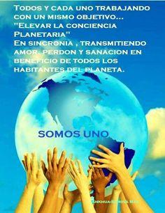 ¡TODOS SOMOS UNO... TRABAJANDO POR UN PLANETA DONDE VIVAMOS EN AMOR Y ARMONÍA!