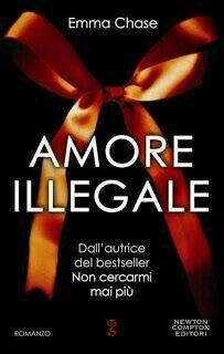 5. Amore Illegale di Emma Chase (Barattolibro 2016)