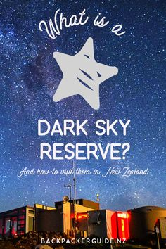 """Dark Sky Reserves in New Zealand.  When you read or hear about New Zealand having a """"Dark Sky Reserve"""" why should you care? Well, dark skies at night make for exceptional stargazing. Dark skies are usually found in places with less light pollution, so an area in a Dark Sky Reserve restricts the amount of artificial light pollution retaining the quality of the skies. New Zealand is home to the world's largest Dark Sky Reserve, the Aoraki Mackenzie Dark Sky Reserve."""