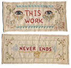 """""""This Work Never Ends"""" by Jenny Hart 2002 hand embroidery on vintage muslin, approx 10"""" x 8"""" - Collection unknown"""