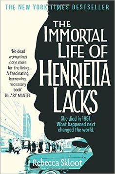 Her name was Henrietta Lacks, but scientists know her as HeLa. Born a poor black tobacco farmer, her cancer cells - taken without her knowledge (a black woman )- became a multimillion-dollar industry and one of the m