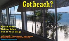 Time is short! Beach House Writing Salon, Oct. 11 in San Diego! Five bestselling authors, one-on-one sessions, sunset (plus live music and cocktails) on the beach to end the day! For details, see wildbluepress.com/special-events