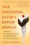 The Emotional Eater's Repair Manual: A Practical Mind-Body-Spirit Guide for Putting an End to Overeating and Dieting - http://wp.me/p4YbT8-2rr