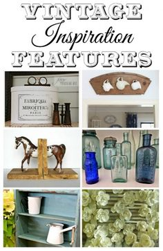 Vintage Inspiration Party #177 - Architectural Salvage, Milk Paint, Horses and More!