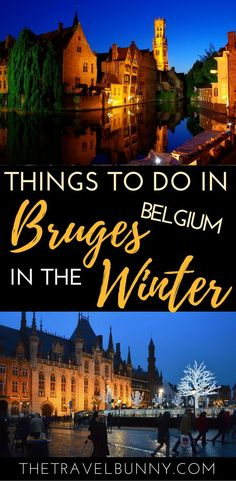 What to see and do in Bruges in the winter time and at Christmas #bruges #travelguide #winter #christmas