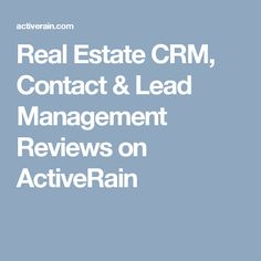 Real Estate CRM, Contact & Lead Management Reviews on ActiveRain