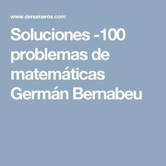Soluciones -100 problemas de matemáticas Germán Bernabeu