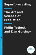 Superforecasting: The Art and Science of Prediction Harvard Business Review, Wall Street Journal, Decision Making, Nonfiction Books, Science, Making Decisions