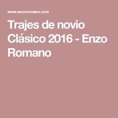 Trajes de novio Clásico 2016 - Enzo Romano