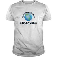 (Tshirt Popular) Worlds Sexiest Financier [Tshirt design] Hoodies, Tee Shirts