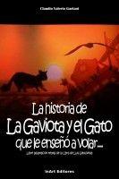 La historia de la Gaviota y el Gato que le enseñó a volar, an ebook by Claudio Valerio Gaetani at Smashwords