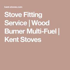 Stove Fitting Service | Wood Burner Multi-Fuel | Kent Stoves