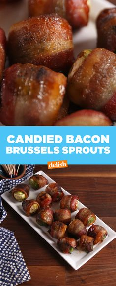 Candied Bacon Brussels sprouts - LAZ notes - These were AMAZING!!! I served them as an appetizer for Christmas Eve and everyone loved them - even those who don't like Brussels sprouts.