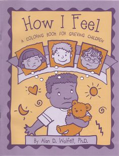 How I Feel: A Coloring Book for Grieving Children