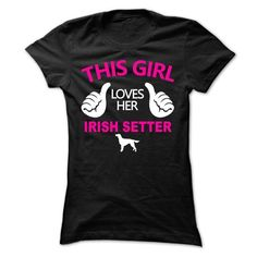 This Girl Loves Her Irish Setter T Shirts, Hoodie Sweatshirts
