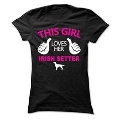 This Girl Loves Her Irish Setter T Shirts, Hoodie Sweatshirts