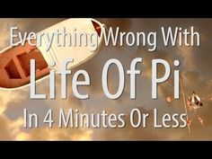 ▶ Everything Wrong With Life of Pi In 4 Minutes Or Less - YouTube
