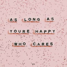 There Are Always Flowers Matisse art print Inspirational Quote Hand Lettering Katie Daisy Wall Art The Words, What Makes You Happy, Are You Happy, What Are We, Make Happy, Im Happy, Cute Quotes, Words Quotes, Pink Quotes