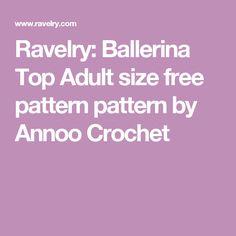 Ravelry: Ballerina Top Adult size free pattern pattern by Annoo Crochet