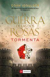 La Guerra de las Dos Rosas. Tormenta - Conn Iggulden http://www.eluniversodeloslibros.com/2017/01/la-guerra-de-las-dos-rosas-tormenta-conn-iggulden.html
